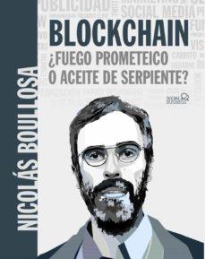 Descargar BLOCKCHAIN: Â¿FUEGO PROMETEICO O ACEITE DE SERPIENTE? gratis pdf - leer online