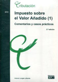 Bressoamisuradi.it Impuesto Sobre El Valor Añadido: Comentarios Y Casos Practicos (2 ª Ed) Image