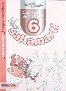 Encuentroelemadrid.es Nou Saltamarti. Cuaderno De Trabajo 6: Lengua Castellana, 2º Educ Acion Primaria (Catalunya/baleares) Image