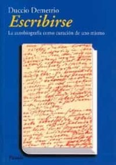Padella.mx Escribirse: La Autobiografia Como Curacion De Uno Mismo Image