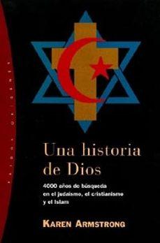 Inmaswan.es Una Historia De Dios: 4000 Años De Busqueda En El Judaismo, El Cr Istianismo Y El Islam Image