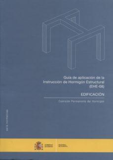 guía de aplicación de la instrucción de hormigón estructural (ehe) edificación-9788449809781