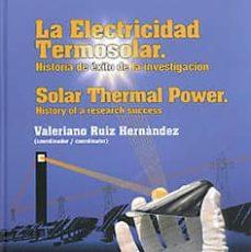 Carreracentenariometro.es La Electricidad Termosolar. Historia De Exito De La Investigacion / Solar Thermal Power. History Of A Research Success Image