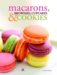 macarons, brownies, cupcakes & cookies: bocaditos de pasion-lucrecia persico-9788466225281