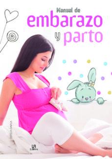 Descarga de libros de audio mp3 gratis MANUAL DE EMBARAZO Y PARTO (Literatura española) 9788466237581 de ESTELA DAVILA