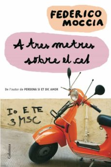 Descarga gratuita de libros de amazon. A TRES METRES SOBRE EL CEL en español 9788466409681