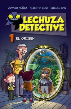 Descargar LECHUZA DETECTIVE 1: EL ORIGEN gratis pdf - leer online