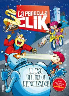 PANDILLA CLICK 1:EL CASO DEL ROBOT HIPNOTIZADOR | VV.AA. | Comprar ...