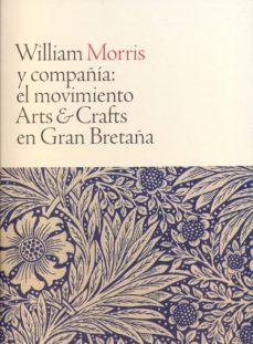 Bressoamisuradi.it William Morris Y Compañía: El Movimiento Arts &Amp; Crafts En Gran Bretaña Image
