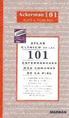 Descargar ebooks en francés gratis 101 ENFERMEDADES MAS COMUNES DE LA PIEL (ATLAS CLINICO) DJVU PDF ePub de A.BERNARD ACKERMAN 9788471013781 in Spanish