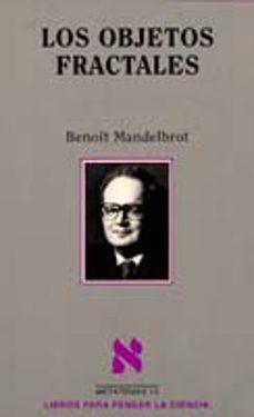 los objetos fractales  (2ª ed.)-benoit mandelbrot-9788472234581