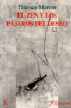 el zen y los pajaros del deseo-thomas merton-9788472453081