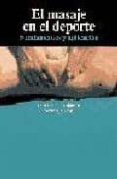 Descarga gratuita de los libros más vendidos. EL MASAJE EN EL DEPORTE: FUNDAMENTOS Y APLICACION  de PATRICIA BENJAMIN en español 9788472900981