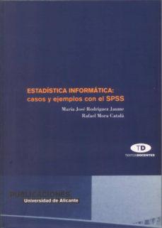 Curiouscongress.es Estadistica Informatica: Casos Y Ejemplos Con El Spss (Incluye Cd -Rom) Image