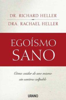egoismo sano: como cuidar de uno mismo sin sentirse culpable-richard f. heller-9788479536381