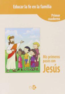 educar fe familia.primeros pasos con jesus.(catequesis)-9788480774581