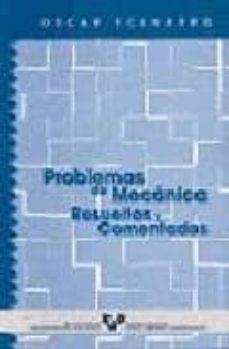 PROBLEMAS DE MECANICA RESUELTOS Y COMENTADOS | OSCAR