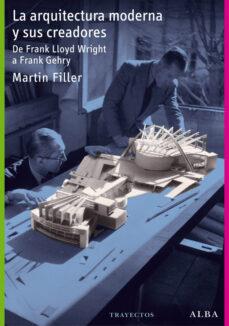 la arquitectura moderna y sus creadores-martin filler-9788484287681