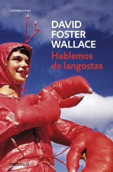 Descargas de libros electrónicos gratis para kobo HABLEMOS DE LANGOSTAS (Literatura española) de DAVID FOSTER WALLACE