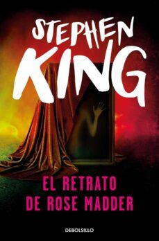 Descargar ebook joomla EL RETRATO DE ROSE MADDER en español de STEPHEN KING