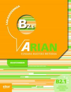 Libros en inglés para descargar gratis ARIAN B2.1 LAN KOADERNOA (Spanish Edition) DJVU PDB PDF 9788490276181 de BATZUK