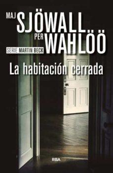Descargas de libros electrónicos en formato pdf LA HABITACION CERRADA 9788490567081 DJVU ePub PDB de MAJ SJÖWALL, PER WAHLÖÖ en español