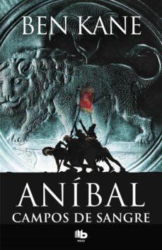 Ebooks pdf descarga gratuita CAMPOS DE SANGRE (ANIBAL 2) de BEN KANE
