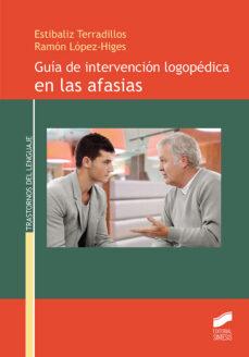 Descargar GUIA DE INTERVENCION LOGOPEDICA EN LAS AFASIAS gratis pdf - leer online