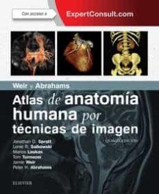 Ebooks en deutsch descargar WEIR Y ABRAHAMS. ATLAS DE ANATOMIA HUMANA POR TECNICAS DE IMAGEN 5ª EDICION PDF de SPRATT JOHN (Literatura española)