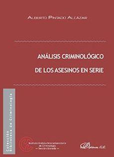 analisis criminologico de los asesinos en serie-alberto pintado alcazar-9788491484981