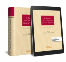 Descargar EL RECURSO DE CASACION EN MATERIA TRIBUTARIA gratis pdf - leer online