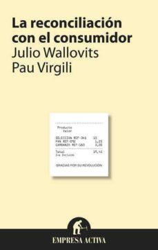 la reconciliacion con el consumidor-julio wallovits-9788492452781