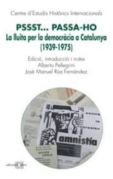 Curiouscongress.es Pssst Passa-ho. La Lluita Per La Democracia A Catalunya (1939-197 5) Image