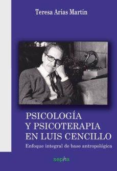 psicología y psicoterapia en luis cencillo-teresa arias martin-9788493992781