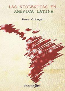 las violencias en america latina-pere ortega-9788494040481