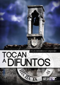 Libros de computadora gratis para descargar TOCAN A DIFUNTOS de FELIX RODRIGUEZ VAQUERO  in Spanish 9788494340581