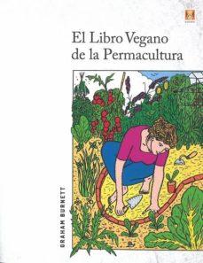 el libro vegano de la permacultura-graham burnett-9788494654381