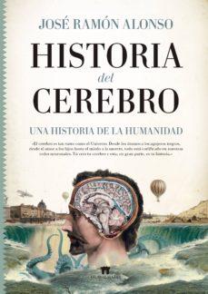 Descargar libros de epub de google HISTORIA DEL CEREBRO (Literatura española) 9788494778681 de JOSE RAMON ALONSO