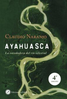 ayahuasca-claudio naranjo-9788495496881