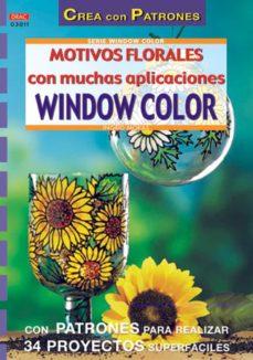 Descargar libros electrónicos de epub gratis para ipad MOTIVOS FLORALES CON MUCHAS APLICACIONES WINDOW COLOR (Literatura española) de INGRID MORAS PDB MOBI ePub