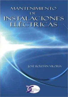 mantenimiento de instalaciones electricas-jose roldan viloria-9788496300781