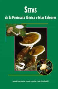 setas de la peninsula iberica e islas baleares-fernando esteve-raventos-jaume llistosella vidal-9788496423381