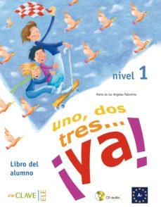 Descarga un libro gratis de google books UNO, DOS, TRES ¡YA! (ALUMNO + CD) de  RTF PDF in Spanish