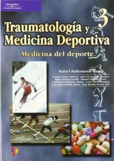 Descarga de libros de google para ipod TRAUMATOLOGIA Y MEDICINA DEPORTIVA 3: MEDICINA DEL DEPORTE de RAFAEL BALLESTEROS MASSO RTF ePub 9788497320481 (Spanish Edition)