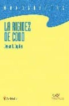 Ebook en txt descargar gratis LA RIGIDEZ DEL CODO (Literatura española) de JESSE J. JUPITER iBook PDB