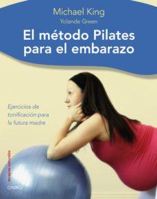 el metodo pilates para el embarazo-michael king-yolande green-9788497544481