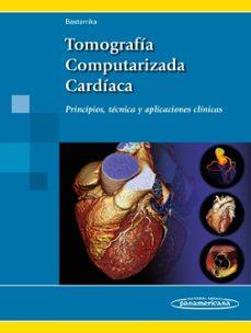 Ebooks gratis para descargar ipod TOMOGRAFIA COMPUTARIZADA CARDIACA: PRINCIPIOS, TECNICA Y APLICACIONES CLINICAS