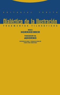 dialectica de la ilustracion (10ª ed.): fragmentos filosoficos-max horkheimer-theodor w. adorno-9788498796681