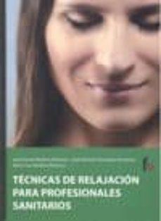 Ebook gratis italiano descarga epub TECNICAS DE RELAJACION PARA PROFESIONALES SANITARIOS de  9788498910681 en español