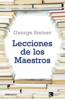 leciones de los maestros-george steiner-9788499087481